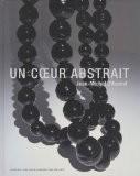 Un coeur abstrait - Jean-Michel Othoniel