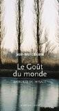 Le goût du monde : Exercices de paysage - Jean-Marc Besse