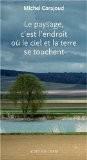 Le paysage, c'est l'endroit où le ciel et la terre se touchent - Michel Corajoud