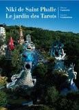 Niki de Saint Phalle : Le jardindes Tarots - Mélanie Gourarier