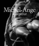 Michel-Ange sculpteur - Cristina Acidini Luchinat