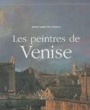 Les peintres de Venise - Enrico Maria Dal Pozzolo