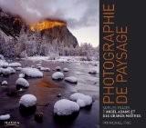 La photographie de paysage - Michael Frye
