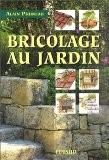 Bricolage au jardin - Alain Pruneau