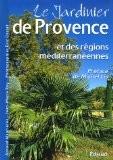 Le jardinier de Provence et des régions méditerranéennes - Arnaud Maurières