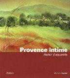 Provence intime : Atelier d'aquarelle - Michèle Reynier