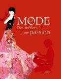 La mode : Des métiers, une passion - Gentiane Lenhard