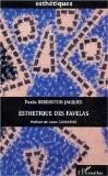 Esthétiques des favelas : Les favelas de Rio à travers l'oeuvre de Hélio Oiticica - Paola Berenstein Jacques