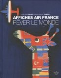 Rêver le monde : Affiches Air France - Louis-Jean Calvet