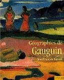 Géographies de Gauguin - Jean-François Staszak