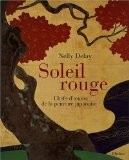 Soleil rouge : Chefs-d'oeuvre de la peinture japonaise - Nelly Delay
