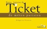 Petite histoire du Ticket de métro parisien - Grégoire Thonnat