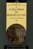 Collections et marché de l'art : En France 1789-1848 - Philippe Sénéchal