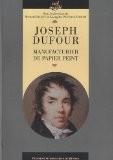 Joseph Dufour : Manufacturier du papier peint - Bernard Jacqué