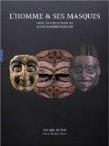L'homme & ses masques : Chefs-d'oeuvre des musées Barbier-Mueller, Genève et Barcelone - Michel Butor
