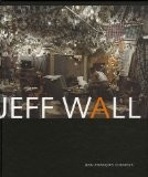 Jeff Wall - Jean-François Chevrier