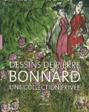Dessins de Pierre Bonnard : Une collection priv�e - Exposition au mus�e Cantini du 12 mai au 2 septembre 2007 - V�ronique Serrano