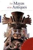 Les Mayas et les Aztèques - Antonio Aimi