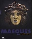 Masques : De Carpeaux à Picasso - Edouard Papet