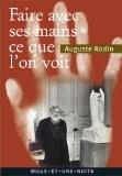« Faire avec ses mains ce que l'on voit » - Auguste Rodin