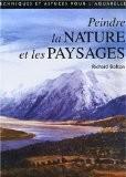 Peindre la nature et les paysages - Richard Bolton
