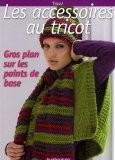 Les accessoires au tricot - Viviane Rousset