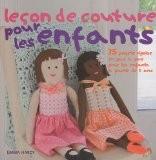 Leçon de couture pour les enfants : 35 projets rigolos en pas à pas pour les enfants à partir de 3 ans - Emma Hardy