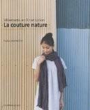 La couture nature : Vêtements en lin et coton - Kyoko Sakauchi