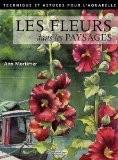 Les fleurs dans les paysages - Ann Mortimer