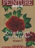 "Peindre en ""one stroke"" - Tome 1 - Donna Dewberry"