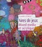 Aires de jeux : Mixed media et acrylique - Franziska Schmalzl