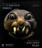 La sculpture en bois dans l'ancien Pérou : Edition bilingue anglais-français - Sergio Purini