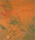 Zao Wou-Ki : Peintures, oeuvres sur papier, céramiques 1947-2007 - Daniel Marchesseau