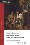 Femmes d'Alger dans leur appartement : Eugène Delacroix - Malika Dorbani-Bouabdellah