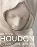 Jean-Antoine Houdon : La sculpture sensible - Mareike Bückling
