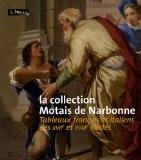 La collection Motais de Narbonne : Tableaux français et italiens des XVIIe et XVIIIe siècles - Stéphane Loire