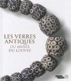 Les verres antiques du musée du Louvre : Tome 3, Parures, instruments et éléments d'incrustation - Véronique Arveiller-Dulong
