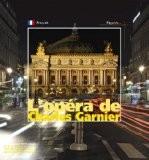 L'Opéra de Charles Garnier - Gérard Fontaine