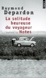 La solitude heureuse du voyageur précédé de Notes - Raymond Depardon