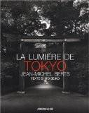 La lumi�re de Tokyo - Jean-Michel Berts