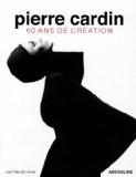 Pierre Cardin : 60 ans ans de création - Jean-Pascal Hesse