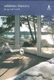 Sublimes maisons du Grand Nord : Architecture et design en Scandinavie - Esther Moreno