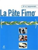 La Pâte Fimo - Véronique Artaud