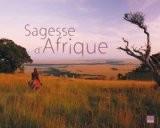Sagesse d'Afrique : Paysages et pensées - Nassera Zaïd