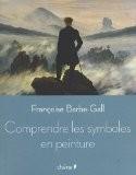 Comprendre les symboles en peinture - Françoise Barbe-Gall