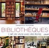 Bibliothèques: L'art de vivre avec des livres - Roland Beaufre