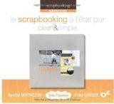Découvrez le Scrapbooking à l'état pur - Aurélie Bertazzon/Erika Gasser