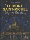 Le Mont-Saint-Michel à la manière de... - François Jouas-Poutrel