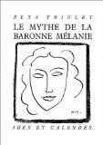 Le mythe de la baronne Mélanie - Elsa Triolet