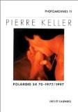 Polaroids SX 70, 1977-1997 - Pierre Keller